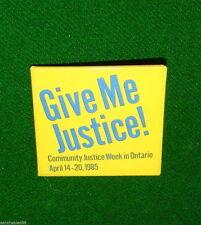GIVE ME JUSTICE! 1985 Community Justice Week in Ontario: Pin, Pinback, Badge