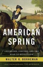 American Spring: Lexington, Concord, and the Road to Revolution, Borneman, Walte
