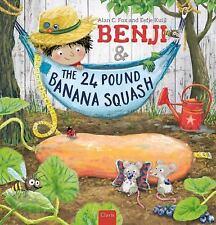 Benji and the 24 Pound Banana Squash, Fox, Alan