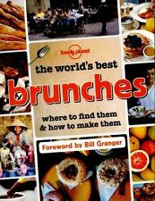 The World's Best Brunches : Where to Find Them and How to Make Them by Lonely...