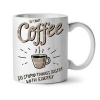 Drink Coffee NEW White Tea Coffee Mug 11 oz | Wellcoda