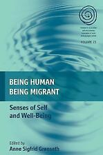 Being Human, Being Migrant: Senses of Self and Well-Being (Paperback or Softback