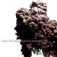 Chaos Mon Amour - Dead End Paradise .