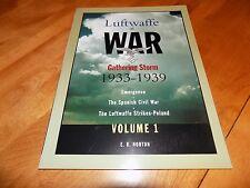 LUFTWAFFE AT WAR Gathering Storm 1933-1939 Spanish Civil War Poland WW2 Book NEW