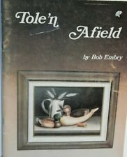 Tole'n Afield by Bob Embry Tole Painting Book, 1980