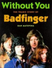 Without You : The Tragic Story of Badfinger by Dan Matovina Paperback Long OOP!
