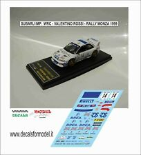 DECALS 1/43 SUBARU IMPREZA WRC VALENTINO ROSSI RALLY MONZA 1999