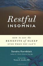 Restful Insomnia: How to Get the Benefits of Sleep Even When You Cant by Sondra