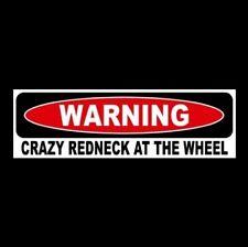 "Funny ""CRAZY REDNECK AT THE WHEEL"" warning decal BUMPER STICKER rebel hillbilly"