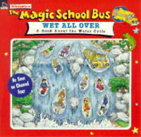 Wet All Over: Book About the Water Cycle (Magic School Bus TV Tie-ins S.), Cole,