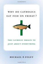 Why Do Catholics Eat Fish on Friday?: The Catholic