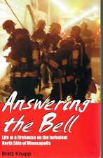 ANSWERING THE BELL -- LIFE AT A FIREHOUSE ON THE  NORTH SIDE OF MINNEAPOLIS - VG