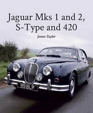 Jaguar MKs 1 and 2, S-Type and 420 by James Taylor (Hardback, 2016)