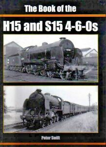 THE BOOK OF THE H15 and S15 4-6-0s RRP £27.95 POST FREE SAVE SAVE