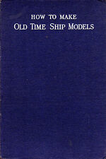 HOW TO MAKE OLD-TIME SHIP MODELS - EDWARD W.HOBBS - CRAFTS - HOBBIES (1946)