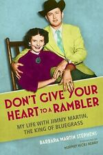 Music in American Life: Don't Give Your Heart to a Rambler : My Life with Jimmy…