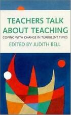 Teachers Talk About Teaching: Coping With Change in Turbulent Times-ExLibrary