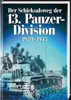 Der Schicksalsweg der 13. Panzer-Division 1939-1945 2.WELTKRIEG NEU