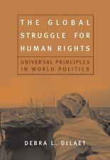 The Global Struggle for Human Rights: Universal Principles in World Politics by