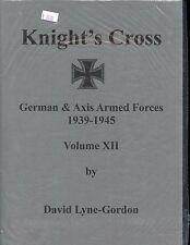 KNIGHT'S CROSS – RITTERKREUZ : GERMAN & AXIS ARMED FORCES 1939-1945,Vol 12