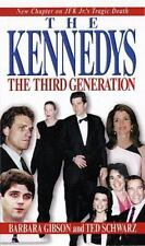 The Kennedys : The Third Generation by Ted Schwarz and Barbara Gibson (1999, Pap