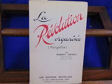 Lefort La révolution organisée (pangallie)...