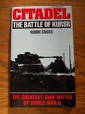 CITADEL THE BATTLE OF KURSK GREATEST TANK BATTLE OF WWII BY ROBIN CROSS
