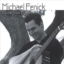 MICHAEL FENICK  -  CLOSE YOUR EYES  -  CD, 2004