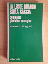 LA LEGGE QUADRO SULLA CACCIA commento giuridico-ecologico Francesco M. Agnoli