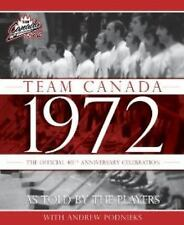 Team Canada 1972: The Official 40th Anniversary Celebration of the-ExLibrary