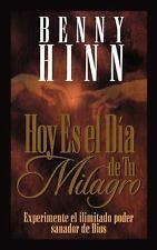 Hoy Es el Día de Tu Milagro by Benny Hinn (1997, Paperback)