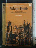 ADAM SMITH E LA NASCITA DELLA SCIENZA ECONOMICA. Piero Barucci. Sansoni.