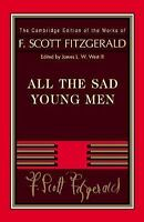 All the Sad Young Men: By Fitzgerald, F. Scott West, James L. W., III