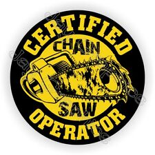 Chainsaw Operator Funny Hard Hat Sticker | Helmet Decal Label Chain Saw Blade