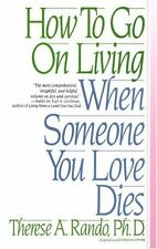 How To Go On Living When Someone You Love Dies by Therese A. Rando, (Paperback),