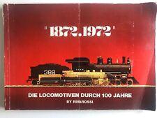 Arnold-N 1872.1972 German Edition Die Locomotive Durch 100 Jahre by Rivarossi