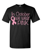 Pink In October We Wear Pink T-shirt Breast Cancer Awareness Shirts