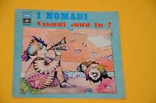 "NOMADI 7"" 45 (NO LP )QUANTI ANNI HO 1°ST ORIG ITALY BEAT 1972 SOLO COPERTINA EX"