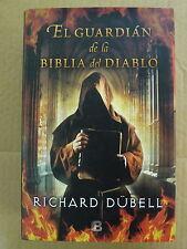 El Guardian de la Biblia del Diablo,Richard Dubell,Ediciones B 2015
