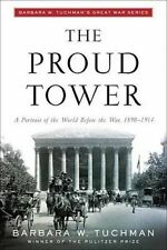 The Proud Tower: A Portrait of the World before the War, 1890-1914 by Barbara W. Tuchman (Paperback, 1997)