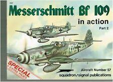 SQUADRON/SIGNAL AIRCRAFT # 57 MESSERSCHMITT BF 109 IN ACTION PART 2