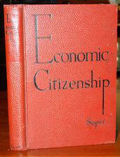 Economic Citizenship. Wayne Soper. 1934