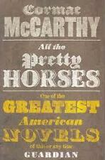 All The Pretty Horses (By Cormac McCarthy)