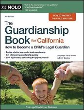 The Guardianship Book for California: How to Become a Child's Legal Guardian, Br