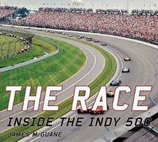 The Race: Inside the Indy 500 by James McGuane Hardback Illustrated,