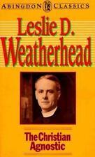The Christian Agnostic (Abingdon Classics), Weatherhead, Leslie D., Very Good Bo
