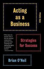 Acting As a Business - Fifth Edition: Strategies for Success - Brian O'Neil