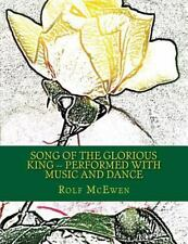 Song of the Glorious King -- Performed with Music and Dance : Or for Reader's...