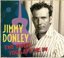 Shape You Left Me In - Jimmy Donley (2010, CD NEUF)