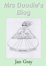 Mrs Doodle's Blog by Jan Gray (2015, Paperback)